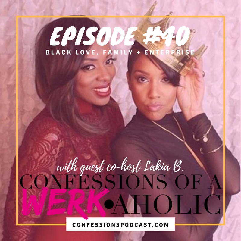 Black Love, Family + Enterprise [Episode 40]